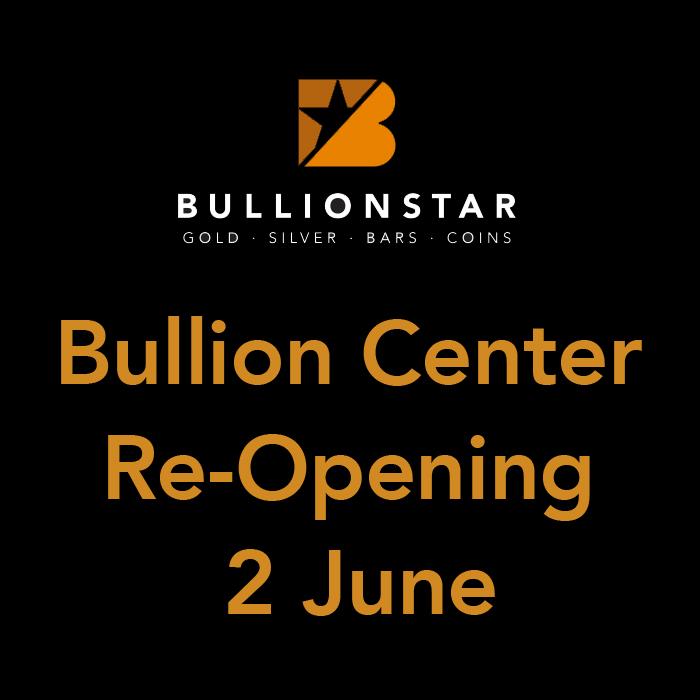 BullionStar's Bullion Center Re-Opening 2 June – Update of Services