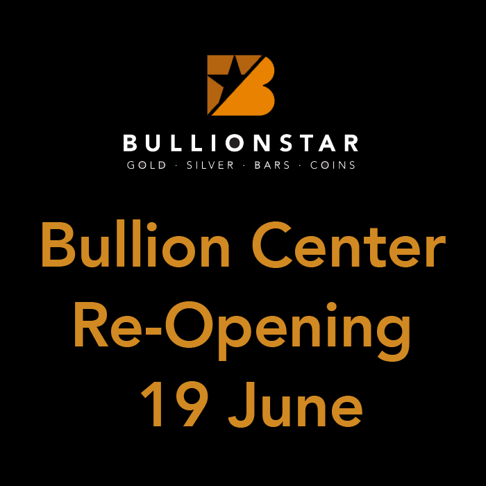Bullion Retail Shop Re-Opening 19 June